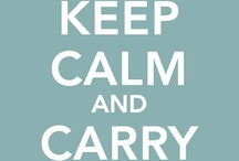 keep calm and carry on / by Belen Carrillo Espejo