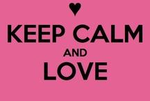 Keep Calm... / by Jeanine Hineman
