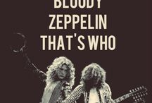 Led Zeppelin  / The greatest rock band in the world ... And that's that! Absolutely nothing more to say. / by Jacqueline Hanson