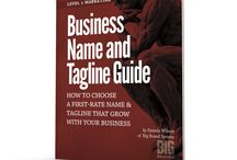 Business Name and Tagline / How to choose a first-rate name and tagline that grow with your business / by Big Brand System