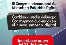 III Congreso Internacional de Mercadeo y Publicidad Digital / by Conexión Central