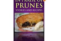 In Praise Of Prunes: Stories And Recipes / Prunes are one of the most fabulous dried fruits. A look at some of the recipes in this book. / by Siu Ling Hui