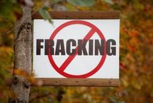 FRACKING NO MORE / by Dave Lincoln