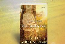 A Light In the Wilderness / by Jane Kirkpatrick