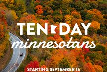 Ten Day Minnesotans / Meet the 10 Day Minnesotans. We've invited three groups of  world-renowned travelers to cover different regions of the state—north, central and south—during the peak of fall colors. Look for their unique experiences right here, starting on Sept. 15. Share your own fall photos with #OnlyinMN for a chance to be featured. / by Explore Minnesota