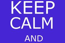 Keep Calm And . . . / by Margaret Minnicks