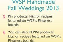WSP Handmade Fall Wedding 2013  / by Wholesale Supplies Plus