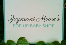 Jayneoni Moore's Pop Up Baby Shop / by The Bumble Collection