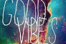 Good vibes <3  / by AJ Larsen
