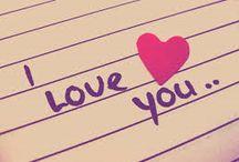 I Love You Saying/Life Sayings / by Miranda Ann Wiley