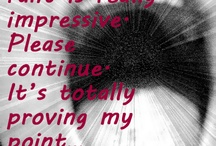 Quotes / by Sherrie Sherrie Quite Contrary