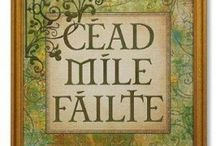 All Things Irish - Celtic - Gaelic  / by Geminigail