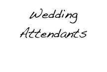 Wedding Attendants      / by BridesGroomsParents … plan a wedding...