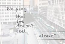 For Today's Girl / Prayers for every girl today that needs to know the love of Christ. / by The Sonflowerz