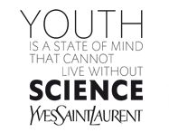 Youth is a state of mind that cannot live without science / by YSL Beauty