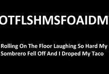 Hahahahahahaha  / by Rian Hoover