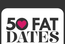 50 Fat Dates / Plus size dating quest to go on 50 fat dates in 12 months from the creator of Big Curvy Love.  / by BIG CURVY LOVE [Kelly Glover ]