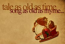 Tale As Old As Time, Song As Old As Rhyme / by Rachel Allison Oliver