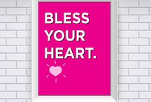 "Southern Belle / ""Just because I talk slow doesn't mean I'm stupid..."" / by Angela Franklin"