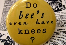 The BEES KNEES! / by Holly Stephens