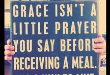 Grace / Things of Grace!  / by Tara Grace