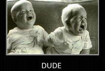 Hahahahaha / by Joy Ledyard