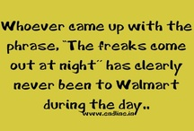 People of walmart lol / by Ashlie Mataska