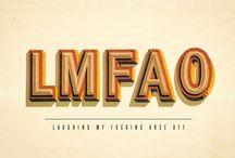 L M F A O / by Monica Earnshaw