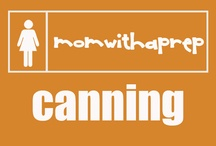 Canning / by MomwithaPrep