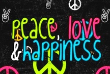 PEACE, LOVE, & HAPPINESS / by Diana Ayotte