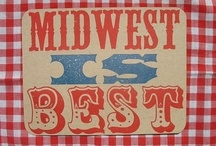 Midwest Is Best / Because, I love the Midwest! / by Sara Clifton