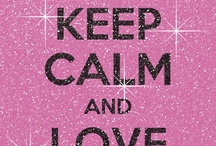 Keep Calm and... / by Patrick Ayers