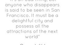 San Francisco Quotes / by Diane Harrigan