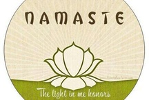 Namaste / Yoga for your body and mind / by Sam