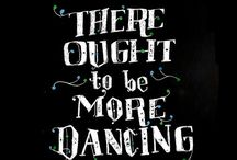 Dance Daily / Let The Music Move You... / by Laura Thompson