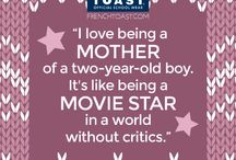 Quotes for Moms  / by French Toast