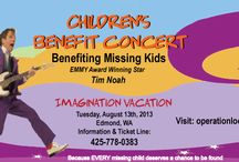 Kids Event - Seattle, WA / Children's Benefit Concert Benefiting Missing Kids Featuring EMMY Award Winning Songwriter And Star of Stage and TV: Tim Noah Edmonds Center for The Arts 410 4th Ave N, Edmonds, WA 98020 Event Date: Tuesday, August 13th, 2013  Join Tim Noah for an afternoon imagination vacation  or please sponsor a group of less fortunate children to attend.    Be a part of a solution in helping bring missing children home Safe! / by Operation Lookout