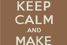 Keep Calm Signs / by Donna Hughes Major