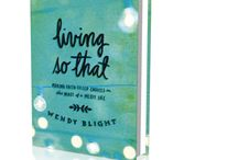 Living So That / by Heather Wade