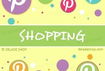 Shopping / by DELADE SHOP