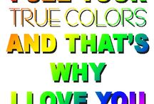 True Colors / by Joan Arc