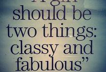 The #1 Rule of a Lady: Stay Classy / by Aarti Ramdaney