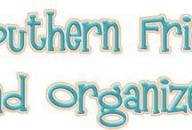 Southern Fried and Organized / by MacaRona And Sweet Tea (Rona Kilpatrick-Shedd)