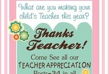 Teacher Appreciation / by Kathy Massett