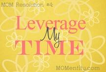 Leverage My Time / by Nicole Carpenter {MOMentity.com}