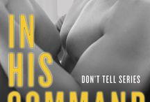 My Novels: In His Command, Don't Tell Series) / In the dystopian future, two men discover attraction isn't just dangerous. It's deadly. http://ow.ly/A042O  / by Rie Warren