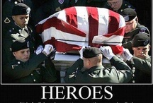 Heroes / Cherish the living, Tears for the dead !!!!!!!! / by Dan Frazho