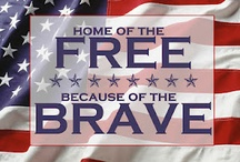 Home of the free, because of the brave ... / by Ang
