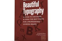 Beautiful Typography / Choosing and using the best fonts for a professional-looking brand / by Big Brand System