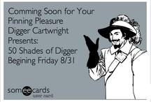 50 Shades of Digger / by Digger Cartwright